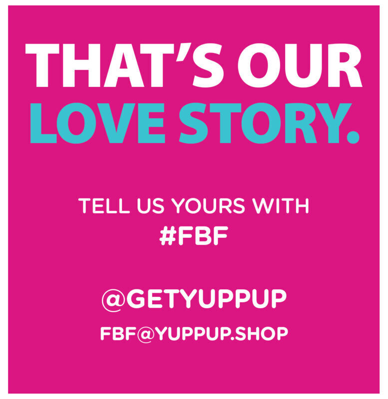 That's our love story. Tell us yours with #fbf @getyuppup